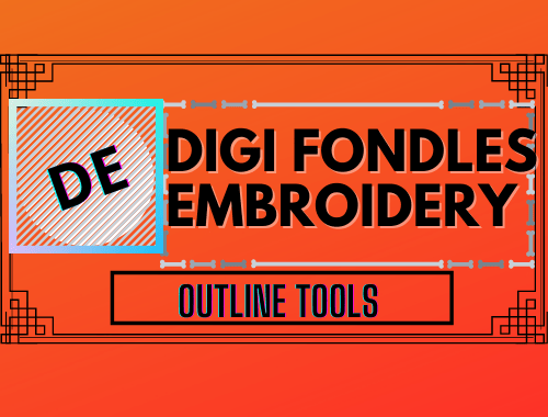 Digi Fondles Embroidery Outline Tools