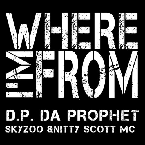 D.P. Da Prophet ft. Skyzoo & Nitty Scott MC - Where I'm From