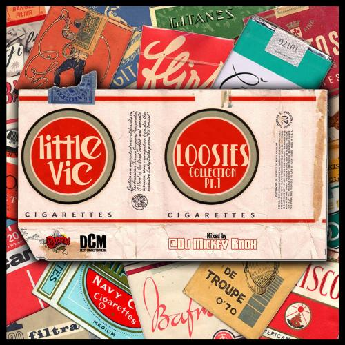 Little Vic - Loosies Collection Pt.1 (Mixed by DJ Mickey Knox)