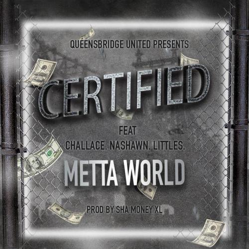 Certified ft. Challace, Nashawn, Littles & Metta World Peace