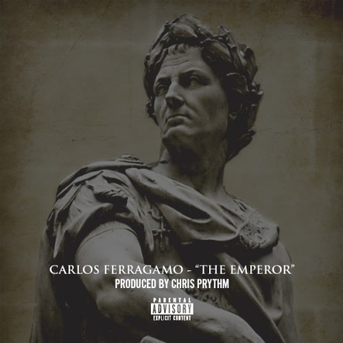 Carlos Ferragamo - The Emperor (Prod. by Chris Prythm)