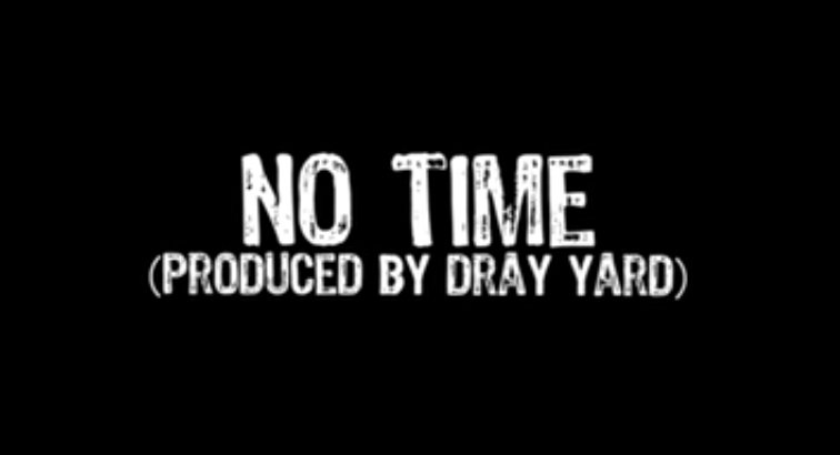 Dray Yard ft. Teef – No Time II