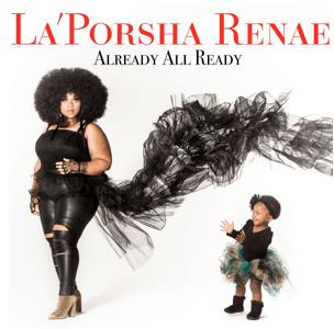 "La'Porsha Renae announces her debut album ""Already All Ready"""