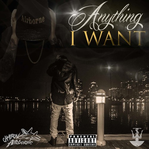Cameron Airborne – Anything I Want