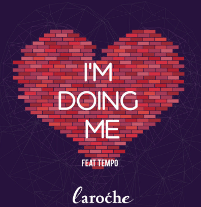 Laroche – I'm Doing Me ft. Tempo