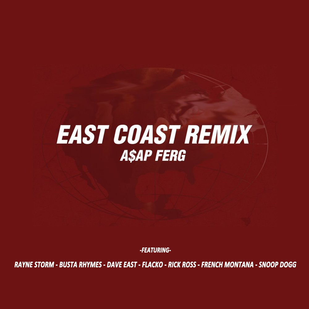 A$AP Ferg - East Coast (Remix) ft. Rayne Storm, Busta Rhymes, Dave East, A$AP Rocky, Rick Ross, French Montana & Snoop Dogg