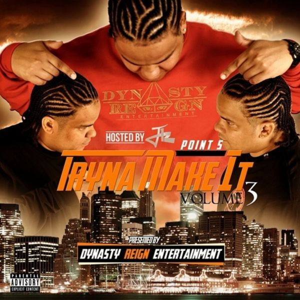 Point 5 - Tryna Make It Vol 3. (Hosted by DJ J12)