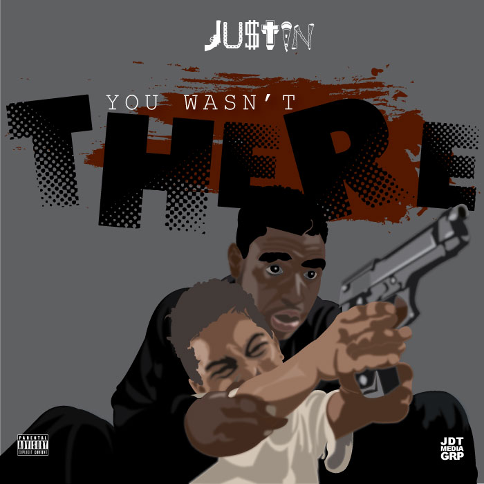 "JU$TIN (@JUSTHUSTLE_Bx) - ""You Wasn't There"""