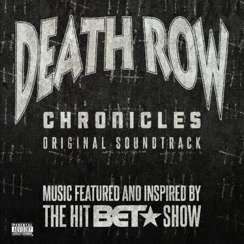 """Death Row Chronicles"" Original Soundtrack To Be Released on 2/23"