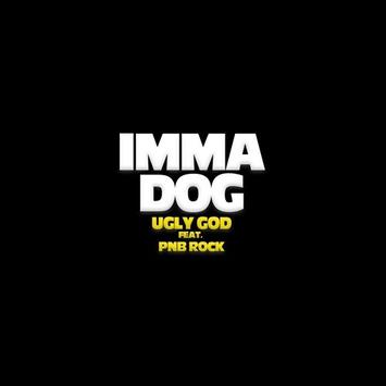 Ugly God - Imma Dog ft. PnB Rock