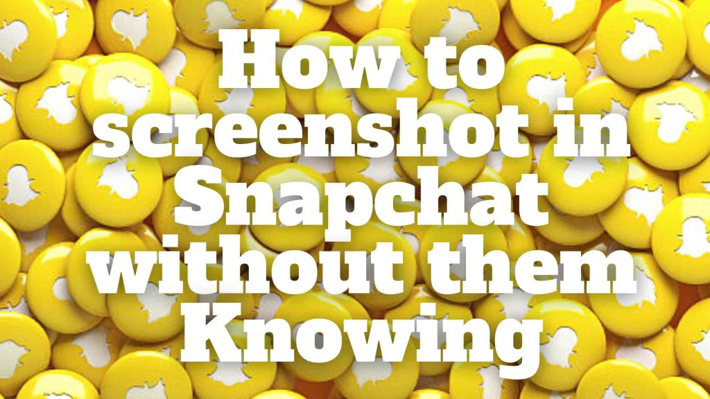 How to screenshot in Snapchat without them Knowing
