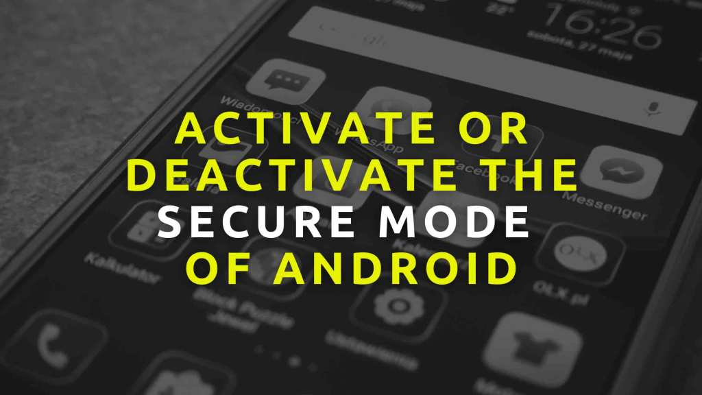Activate or deactivate secure mode of android