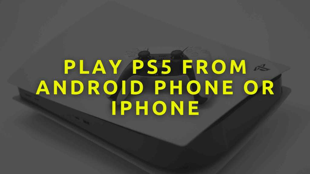 play-PS5-from-Android-phone-or-iPhone