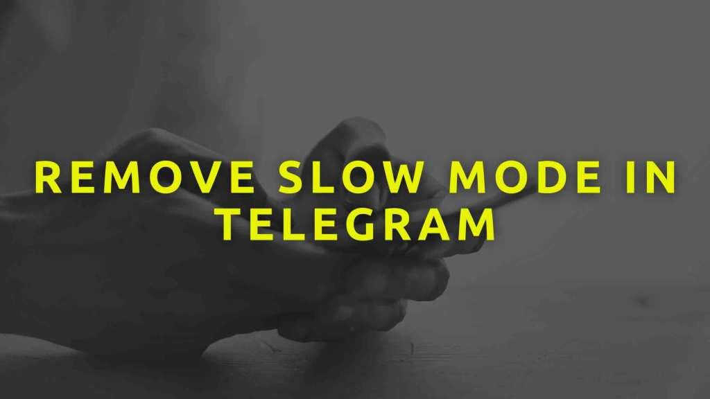 Remove Slow mode in Telegram
