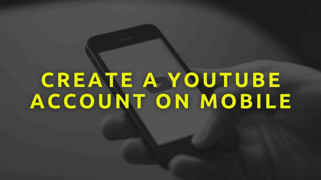create-a-youtube-account-on-mobile