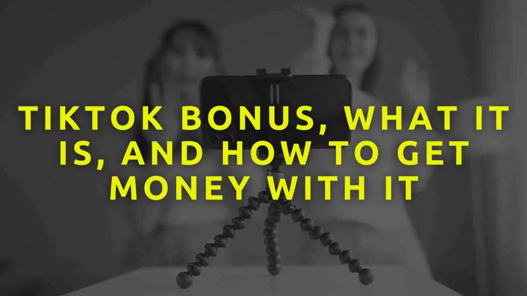 Tiktok-bonus,-what-it-is,-and-how-to-get-money-with-it