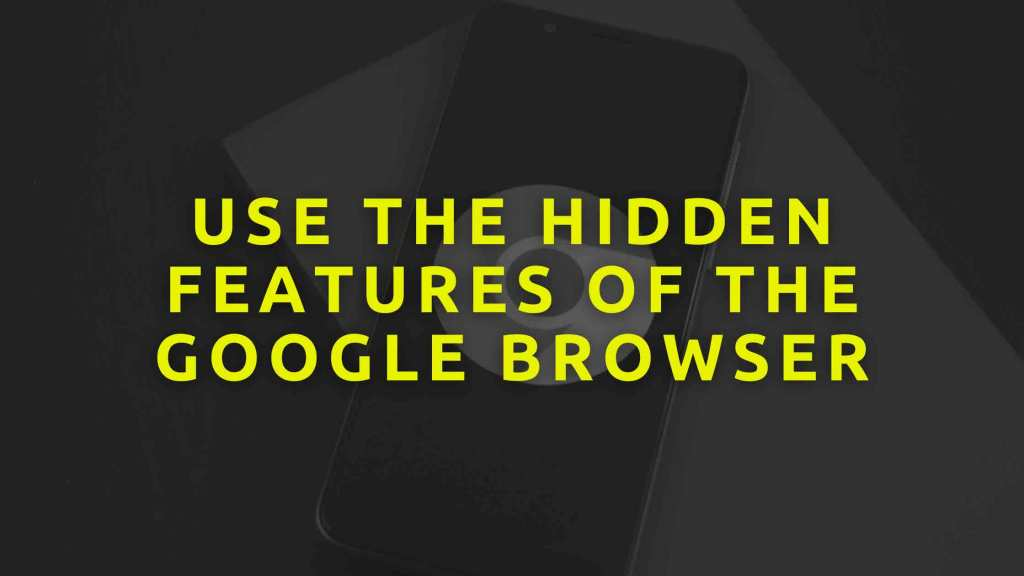 Use-the-hidden-features-of-the-Google-browser