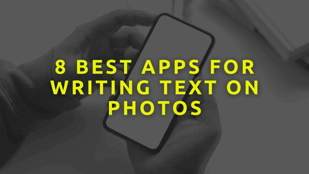 8-Best-Apps-for-Writing-Text-on-Photos