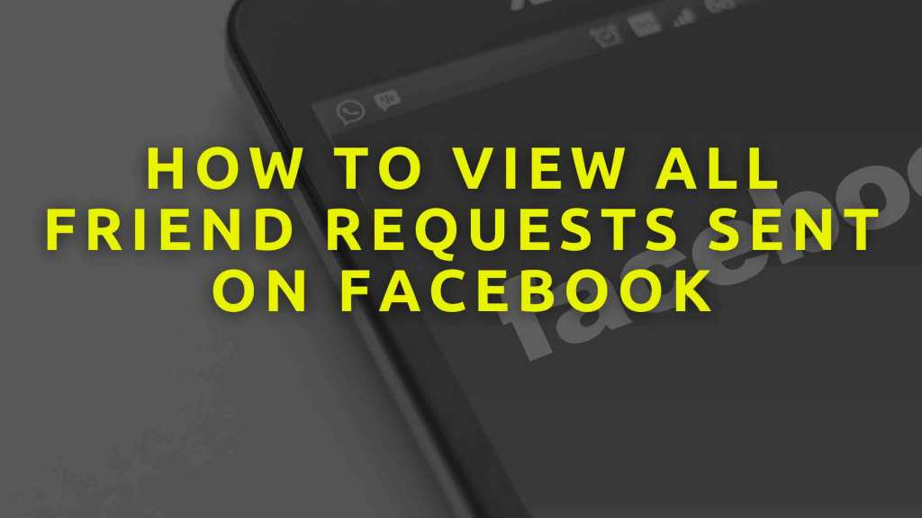 How-to-View-All-Friend-Requests-Sent-on-Facebook