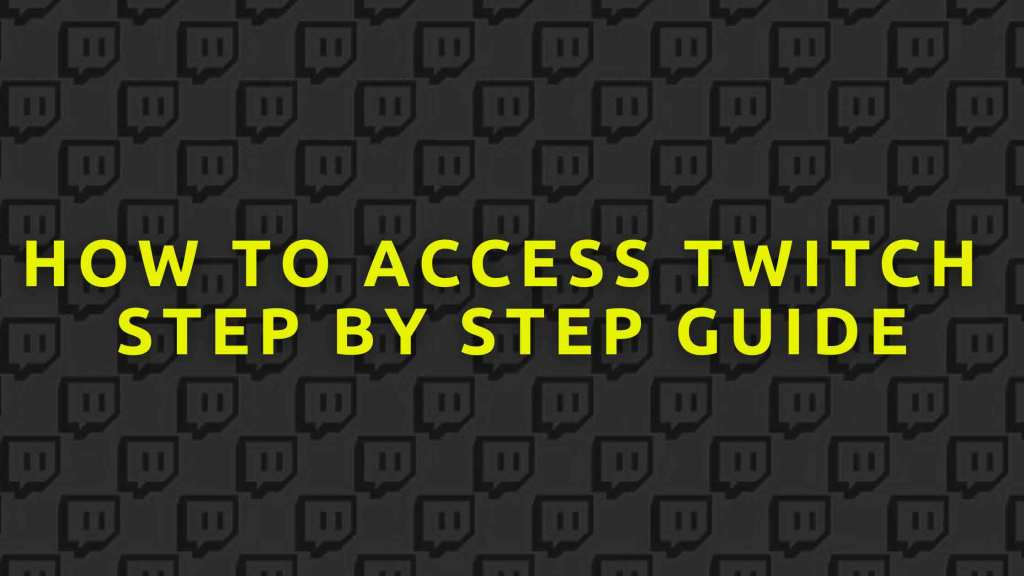How-to-access-Twitch--Step-by-Step-Guide