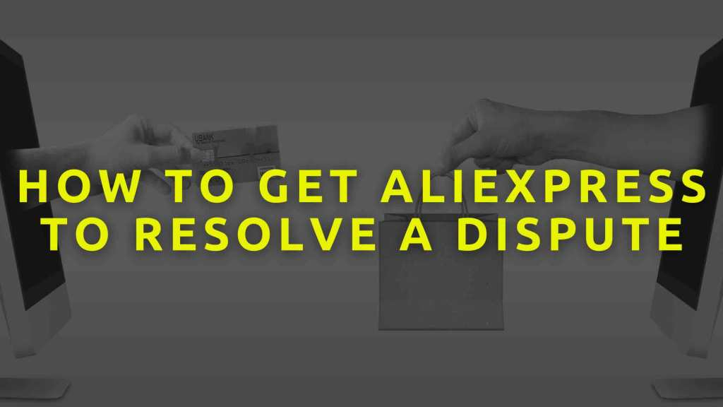 How-to-get-Aliexpress-to-resolve-a-dispute