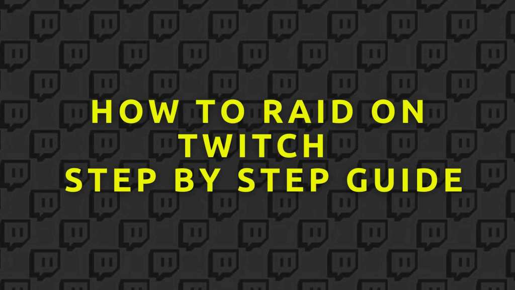 How-to-raid-on-Twitch--Step-by-Step-Guide