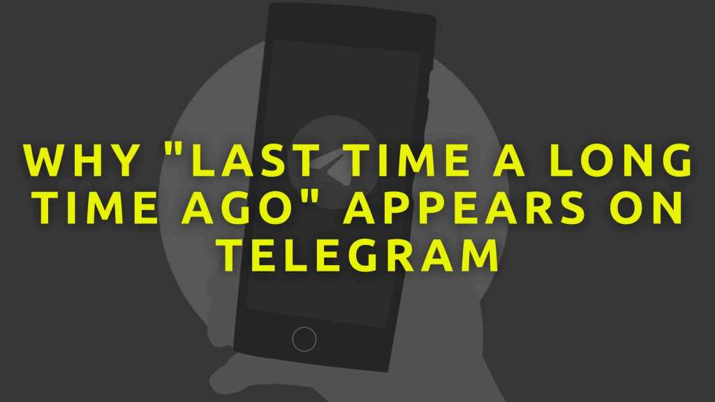 Why-last-time-a-long-time-ago-appears-on-Telegram
