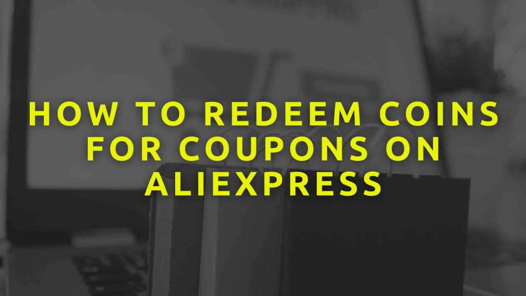 How-To-Redeem-Coins-For-Coupons-On-Aliexpress