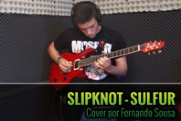 SLIPKNOT – SULFUR – Cover por Fernando Sousa