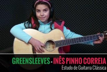 GREENSLEEVES – ESTUDO DE GUITARRA POR INÊS PINHO CORREIA