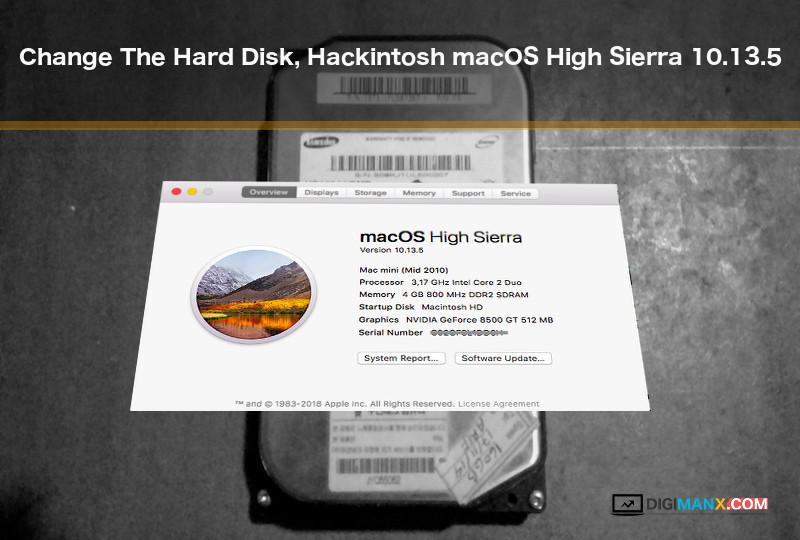 Change The Hard Disk, Hackintosh macOS High Sierra 10.13.5