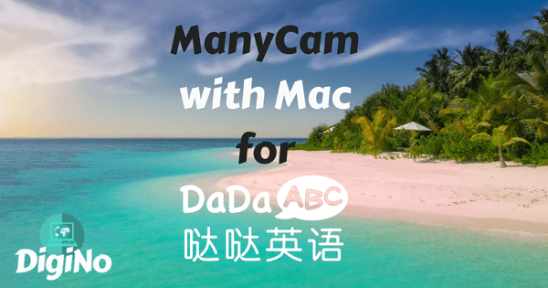 Using ManyCam With Mac For Your DaDaABC Classroom - DigiNo