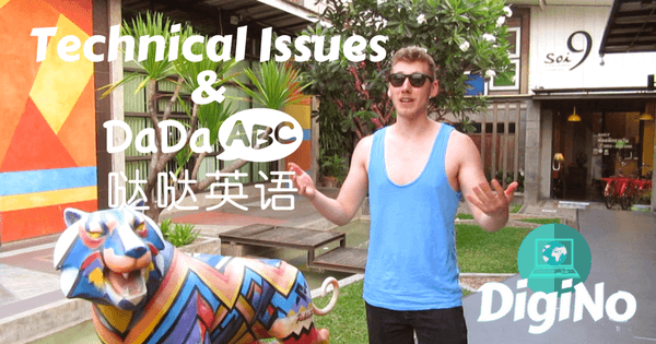 Technical Issues and DaDaABC - DigiNo