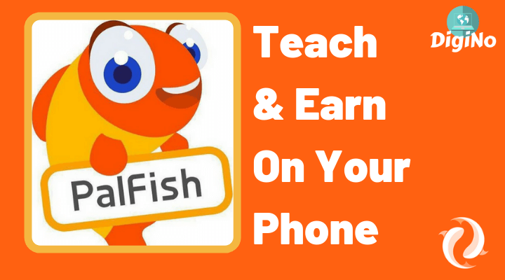 PalFish Apply - Earn and Teach English On Your Mobile or Tablet - DigiNo