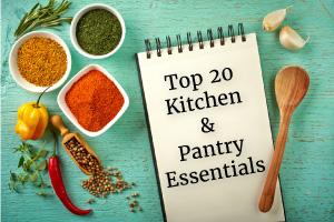 Top 20 Kitchen & Pantry Essentials