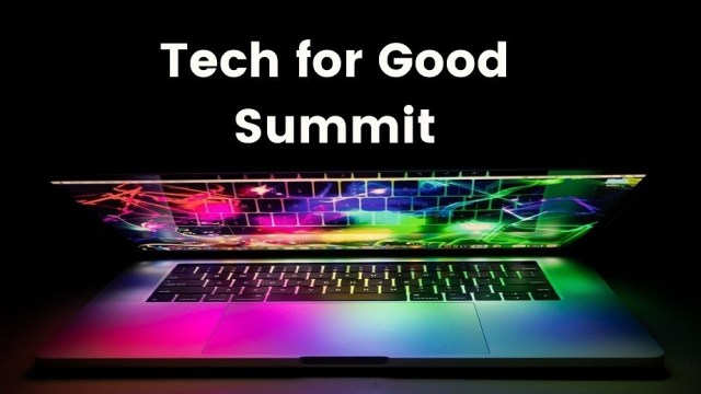 Tech for Good Summit