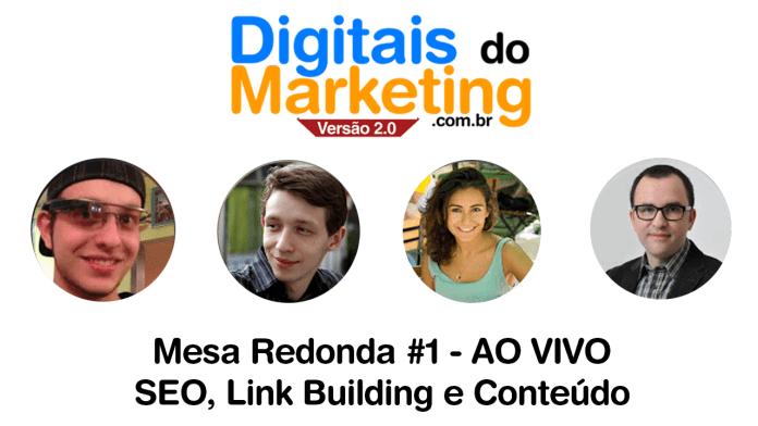 Mesa Redonda #1 - SEO, Linkbuilding e Conteudo
