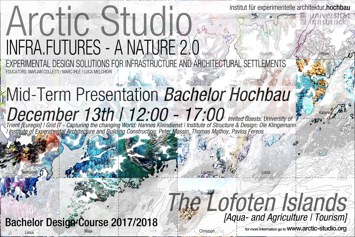 "Poster for the Mid Term Review of ""The Arctic Studio""- Bachelor Design Course 2017/2018 at the Institute of Experimental Architecture and Building Construction of the University of Innsbruck Austria 