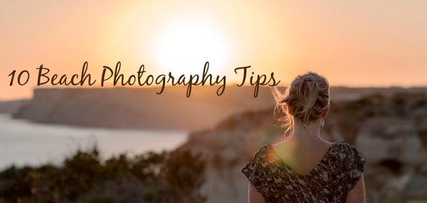 0e1a86df336d3e 10 Beach Photography Tips
