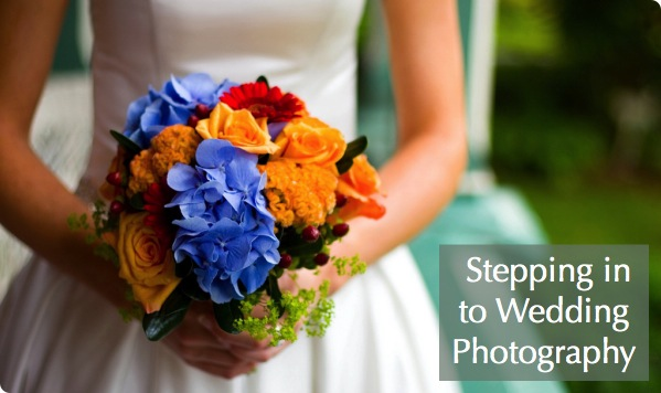 Stepping in to Wedding Photography