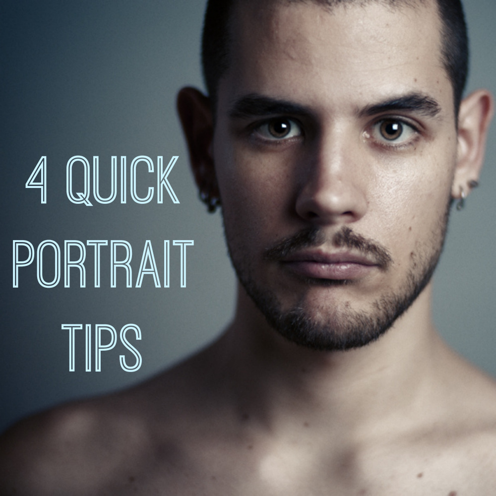 Quick Portrait Tips