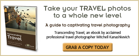 5 MORE Common Mistakes Aspiring Travel Photographers Make (and How to Avoid Them)