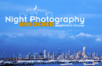 Get 31% Off Neil Creek's Night Photography Course