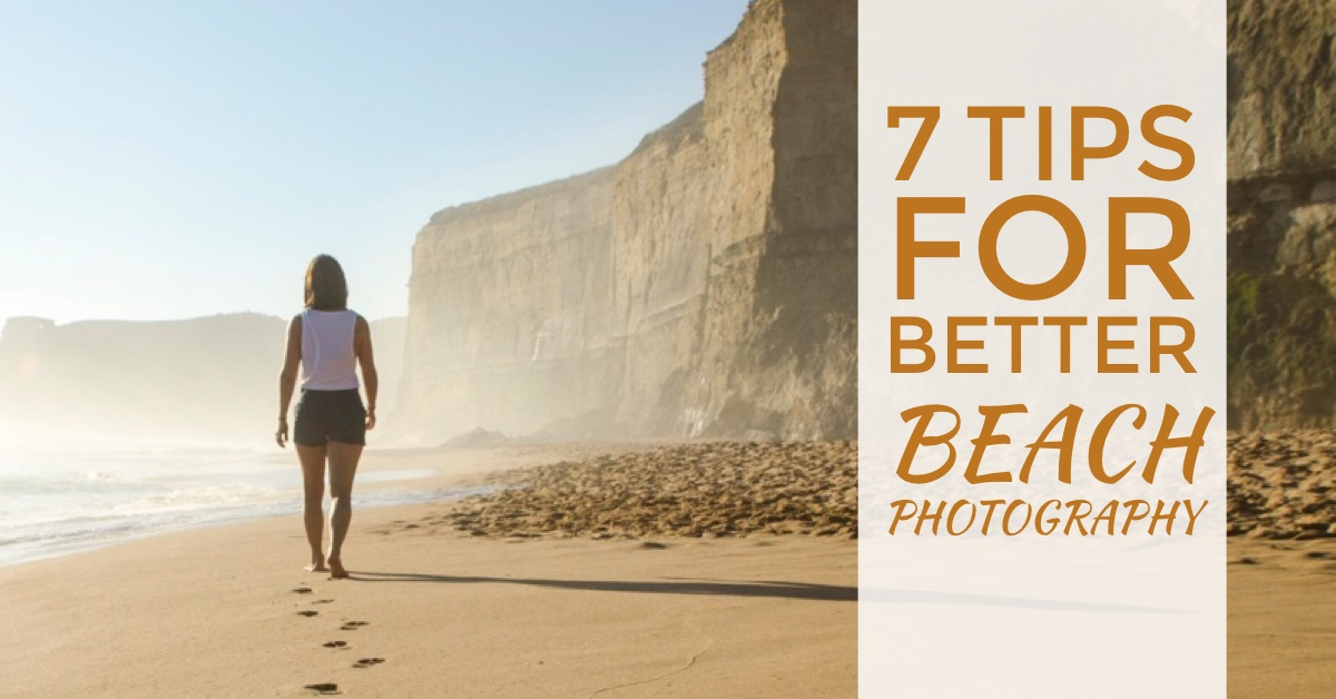 7 Tips for Better Beach Photography