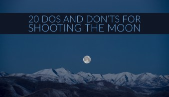 20 Dos and Don'ts for Shooting the Moon