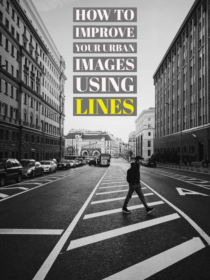 How to Improve the Impact of Your Urban Images Using Lines