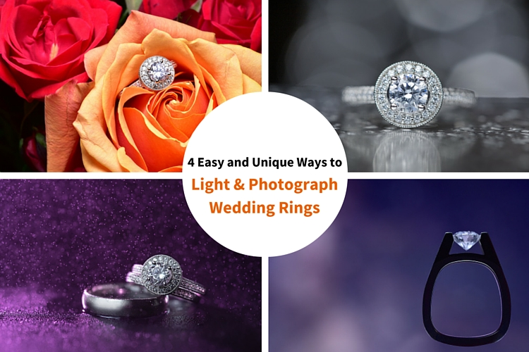 4 Easy and Unique Ways to Lightand Photograph Wedding Rings