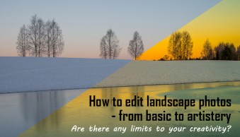 Tips for Processing Landscape Photos – from Basic Edits to Artistic Interpretation