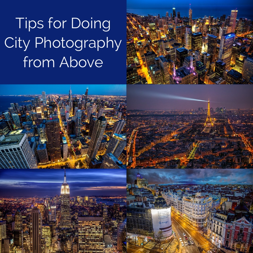 Tips for Doing City Photography from Above