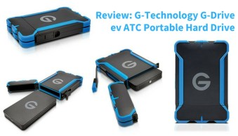 Review and Field Test of G-Technology G-Drive ev ATC Portable Hard Drives